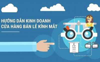 Hướng dẫn kinh doanh cửa hàng bán lẻ kính mắt